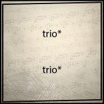 Trio*