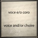 Voice and/or choire